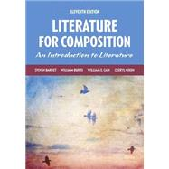 Literature for Composition by Barnet, Sylvan; Burto, William; Cain, William E.; Nixon, Cheryl, 9780134099149