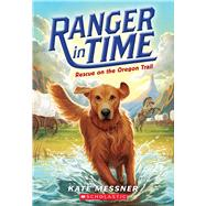 Rescue on the Oregon Trail (Ranger in Time #1) by Messner, Kate; McMorris, Kelley, 9780545639149