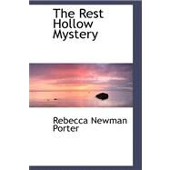 The Rest Hollow Mystery by Porter, Rebecca N., 9780559359149
