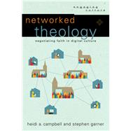 Networked Theology by Campbell, Heidi A.; Garner, Stephen, 9780801049149