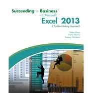 Succeeding in Business with Microsoft Excel 2013 A Problem-Solving Approach by Gross, Debra; Akaiwa, Frank; Nordquist, Karleen, 9781285099149