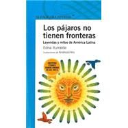 Los pájaros no tienen fronteras / Birds Have No Boundaries by Iturralde, Edna; Andrezzinho, 9786070119149