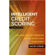 Intelligent Credit Scoring by Siddiqi, Naeem, 9781119279150