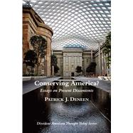 Conserving America? by Deneen, Patrick J., 9781587319150