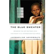 The Blue Sweater Bridging the Gap Between Rich and Poor in an Interconnected World by Novogratz, Jacqueline, 9781594869150