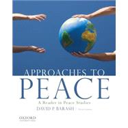 Approaches to Peace A Reader in Peace Studies by Barash, David P., 9780199949151