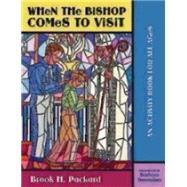 When the Bishop Comes to Visit: An Activity Book for All Ages by Packard, Brook H., 9780819229151