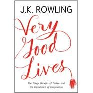 Very Good Lives by Rowling, J. K.; Holland, Joel, 9780316369152