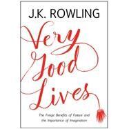Very Good Lives by Rowling, J. K.; Holland, Joel, 9780316369152