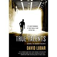 True Talents by Lubar, David, 9780765379153