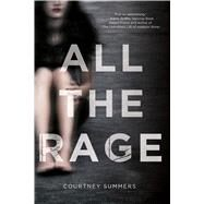All the Rage A Novel by Summers, Courtney, 9781250069153
