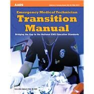 Emergency Medical Technical Transition Manual: Bridging the Gap to the National Ems Education Standards