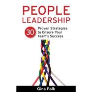 People Leadership: 30 Proven Strategies to Ensure Your Team's Success by Folk, Gina, 9781631529153