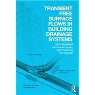 Transient Free Surface Flows in Building Drainage Systems by Swaffield; John A., 9780415589154