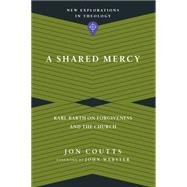 A Shared Mercy by Coutts, Jon; Webster, John, 9780830849154