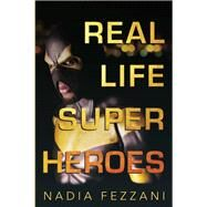 Real Life Super Heroes by Fezzani, Nadia, 9781459739154