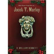 Jacob T. Marley by Bennett, R. William, 9781609079154