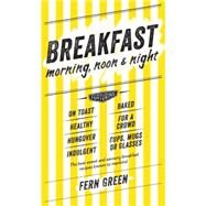 Breakfast by Green, Fern; Wood, Danielle, 9781742709154