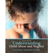Understanding Child Abuse and Neglect by Crosson-Tower, Cynthia, 9780205769155