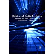 Religion and Conflict Resolution: Christianity and South Africa's Truth and Reconciliation Commission by Shore,Megan, 9781138279155