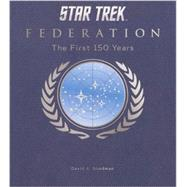 Star Trek Federation: The First 150 Years by GOODMAN, DAVID A., 9781781169155