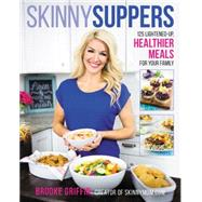 Skinny Suppers by Griffin, Brooke, 9780062419156