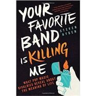 Your Favorite Band Is Killing Me by Hyden, Steven, 9780316259156