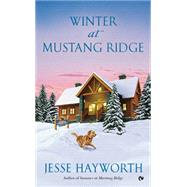 Winter at Mustang Ridge by Hayworth, Jesse, 9780451419156