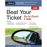 Beat Your Ticket: Go to Court & Win by Brown, David, 9781413319156