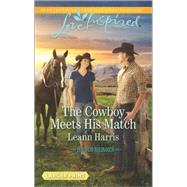 The Cowboy Meets His Match by Harris, Leann, 9780373819157