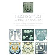 Tiles & Styles - Jugendstil & Secession by Forster, Ken, 9780764349157