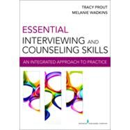 Essential Interviewing and Counseling Skills: An Integrated Approach to Practice by Prout, Tracy A., Ph.D., 9780826199157