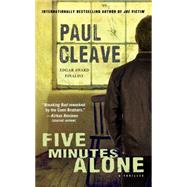 Five Minutes Alone A Thriller by Cleave, Paul, 9781476779157