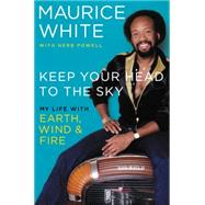 My Life With Earth, Wind & Fire by White, Maurice; Powell, Herb, 9780062329158