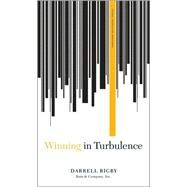 Winning in Turbulence by Rigby, Darrell, 9781422139158