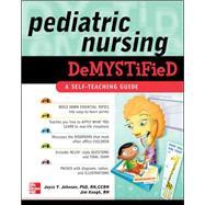 Pediatric Nursing Demystified by Johnson, Joyce; Keogh, Jim, 9780071609159