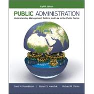 Public Administration: Understanding Management, Politics, and Law in the Public Sector by Rosenbloom, David; Kravchuk, Robert; Clerkin, Richard, 9780073379159