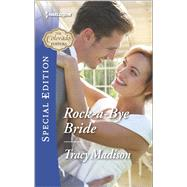 Rock-a-Bye Bride by Madison, Tracy, 9780373659159