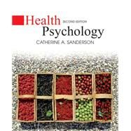 Health Psychology, 2nd Edition by Catherine A. Sanderson, 9780470129159