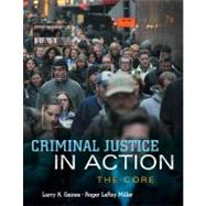 Criminal Justice in Action The Core by Gaines, Larry K.; Miller, Roger LeRoy, 9781285069159