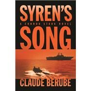 Syren's Song: A Connor Stark Novel by Berube, Claude, 9781612519159