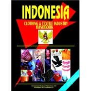 Indonesia Clothing and Textile Industry Handbook by International Business Publications, USA, 9780739709160