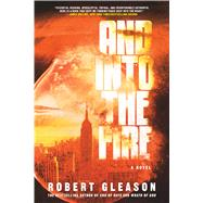 And Into the Fire by Gleason, Robert, 9780765379160