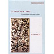 Genesis and Trace : Derrida Reading Husserl and Heidegger by Marrati, Paola, 9780804739160
