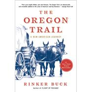 The Oregon Trail An American Journey by Buck, Rinker, 9781451659160