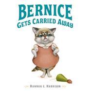 Bernice Gets Carried Away by Harrison, Hannah E., 9780803739161