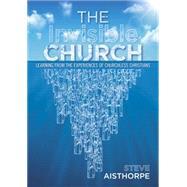 The Invisible Church by Aisthorpe, Steve, 9780861539161