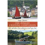 The Dinghy Cruising Companion Tales and advice from sailing a small open boat by Barnes, Roger, 9781408179161