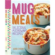 Mug Meals by Cheney, Dina, 9781627109161