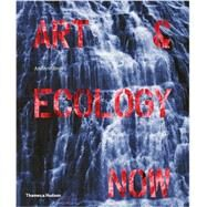 Art & Ecology Now by Brown, Andrew, 9780500239162